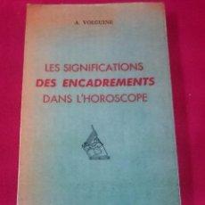 Libros de segunda mano: LES SIGNIFICATIONS DES ENCADREMENS DANS L´ HOROSCOPES (FRANCÉS). Lote 69974273