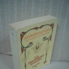 Libri di seconda mano: ASTRODIAGNOSIS GUIA PARA LA CURACIÓN - LA FRATERNIDAD ROSACRUZ - MAX Y AUGUSTA HEINDEL. Lote 71597771