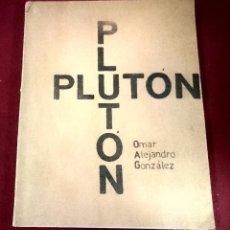 Libros de segunda mano: PLUTON - OMAR ALEJANDRO GONZALEZ. Lote 72057267