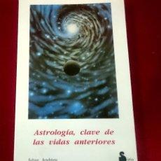 Libros de segunda mano: ASTROLOGÍA CLAVE DE LAS VIDAS ANTERIORES. Lote 72057775