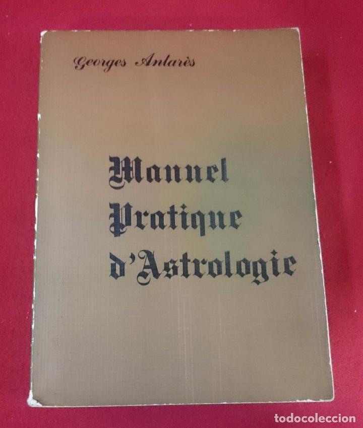 MANUEL PRACTIQUE D´ASTROLOGIE ( FRANCÉS) (Libros de Segunda Mano - Parapsicología y Esoterismo - Astrología)