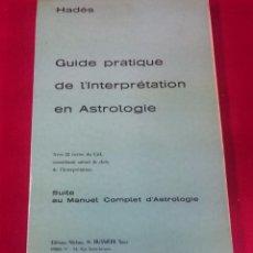 Libros de segunda mano: GUIDE PRACTIQUE DE L´INTERPRETATION EN ASTROLOGIE ( FRANCÉS). Lote 72119263