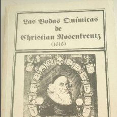 Libros de segunda mano: LAS BODAS QUÍMICAS DE CHRISTIAN ROSENKREUTZ PRIMERA EDICIÓN 1980 LA ROSA-CRUZ. ROSACRUCES. Lote 72366193