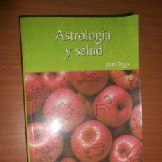 Libros de segunda mano: JUAN TRIGO ASTROLOGIA Y SALUD MADRID 2003. Lote 76586951