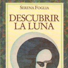Libros de segunda mano: SERENA FOGLIA : DESCUBRIR LA LUNA (MONDIBÉRICA, 1986) PODERES E INFLUJOS DEL PLANETA DEL AMOR. Lote 77088173