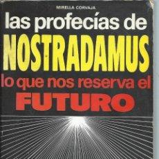 Libros de segunda mano: LAS PROFECÍAS DE NOSTRADAMUS, MIRELLA CORVAJA. EDITORIAL DE VECCHI. Lote 77875541