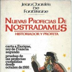 Libros de segunda mano: NUEVAS PROFECÍAS DE NOSTRADAMUS, HISTORIADOR Y PROFETA. JEAN CHARLES DE FONTBRUNE. ED JUAN GRANICA. Lote 77877685