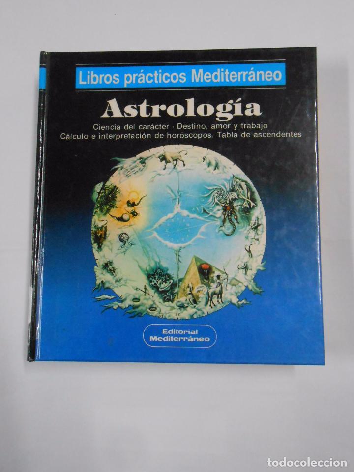 ASTROLOGIA. LIBROS PRACTICOS MEDITERRANEO. B.A. MERTZ. TDK160 (Libros de Segunda Mano - Parapsicología y Esoterismo - Astrología)