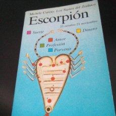 Libros de segunda mano: LOS SIGNOS DEL ZODÍACO - ESCORPIÓN - MICHELE CURCIO -. Lote 105026432