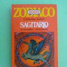 Libros de segunda mano - ZODIACO 2000. SAGITARIO. AUTORA, CATHERINE AUBIER. ILUSTRADO. EDICIONES JUAN GRANICA, AÑO 1982. - 84009296