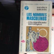 Libros de segunda mano: LOS NOMBRES MASCULINOS. INFLUENCIA ASTROLÓGICA.. Lote 88270626