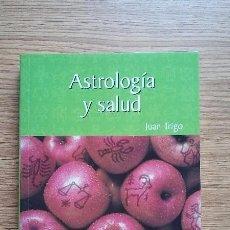 Libros de segunda mano: ASTROLOGÍA Y SALUD. JUAN TRIGO, 2003. Lote 95186055