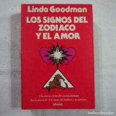 Libros de segunda mano: LOS SIGNOS DEL ZODIACO Y DEL AMOR - LINDA GOODMAN - EDICIONES URANO - 1992 . Lote 95693231