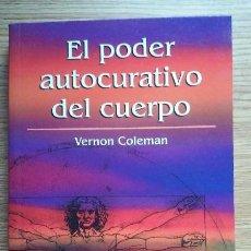 Libros de segunda mano: EL PODER AUTOCURATIVO DEL CUERPO. VERNON COLEMAN, RBA, 2002. Lote 95896335