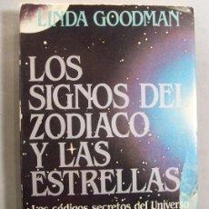 Libros de segunda mano: LOS SIGNOS DEL ZODIACO Y LAS ESTRELLAS, LOS CÓDIGOS SECRETOS DEL UNIVERSO / LINDA GOODMAN. Lote 95916003