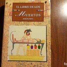 Libros de segunda mano: EL LIBRO ( EGIPCIO ) DE LOS MUERTOS ANÓNIMOS, AÑO 1998 . Lote 95940343