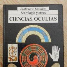 Libros de segunda mano: ASTROLOGIA Y OTRAS CIENCIAS OCULTAS MAGIA NEGRA ED. VIDORAMA 1983 BIBLIOTECA FAMILIAR. Lote 96831331