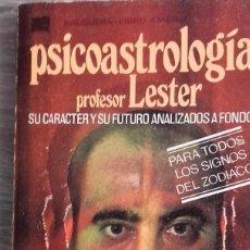 Libros de segunda mano: PSICOASTROLOGIA DEL PROFESOR * LESTER. Lote 97895387