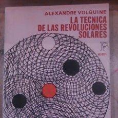 Libros de segunda mano: LA TECNICA DE LAS REVOLUCIONES SOLARES (BUENOS AIRES, 1977). Lote 98396763