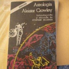 Libros de segunda mano: ASTROLOGIA DE ALEISTER CROWLEY. ED. ABRAXAS. 278 PÁGINAS DEL 1976. Lote 98633179