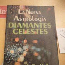 Libros de segunda mano: LA NUEVA ASTROLOGIA - DIAMANTES CELESTES. OWEN S. RACHLEFF. ED. DIANA. 1976 1ª ED.. Lote 98635227
