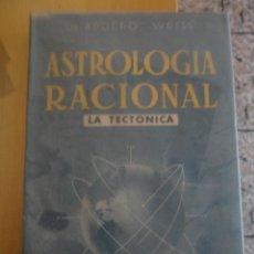 Libros de segunda mano: ASTROLOGIA RACIONAL . LA TECTONICA DR. ADOLFO WEISS ED. KIER 1951. Lote 98645175