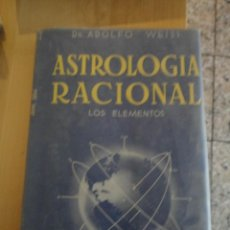 Libros de segunda mano: ASTROLOGIA RACIONAL - LOS ELEMENTOS. ED. KIER. DR. ADOLFO WEISS. 1945 220 PAG. Lote 98645427