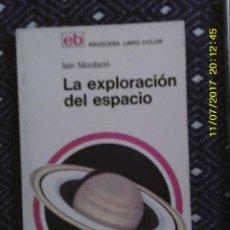 Libros de segunda mano: LIBRO Nº 1217 LA EXPLORACION DEL ESPACIO DE LAIN NICLOSON. Lote 102727551
