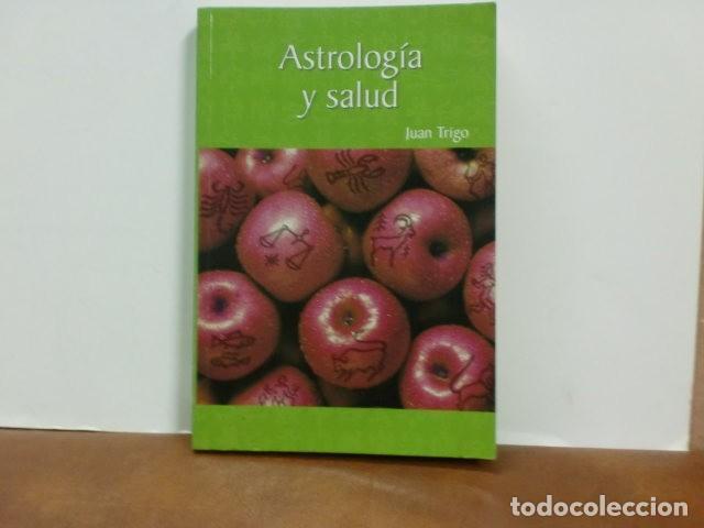 LIBRO. ASTROLOGIA Y SALUD.-JUAN TRIGO (Libros de Segunda Mano - Parapsicología y Esoterismo - Astrología)