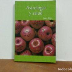 Libros de segunda mano: LIBRO. ASTROLOGIA Y SALUD.-JUAN TRIGO. Lote 103460395