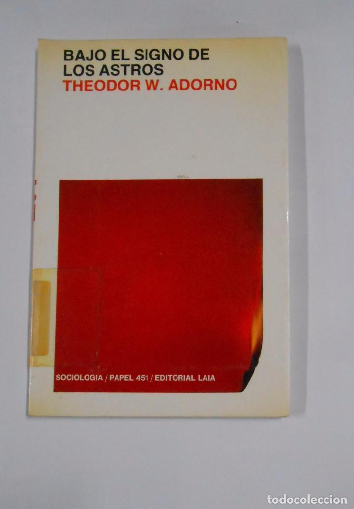 BAJO LOS SIGNOS DE LOS ASTROS. THEODOR W. ADORNO. TDK327 (Libros de Segunda Mano - Parapsicología y Esoterismo - Astrología)