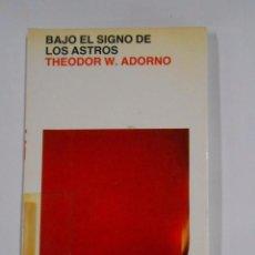 Libros de segunda mano: BAJO LOS SIGNOS DE LOS ASTROS. THEODOR W. ADORNO. TDK327. Lote 103479191