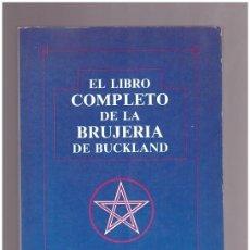 Libros de segunda mano: EL LIBRO COMPLETO DE LA BRUJERIA DE BUCKLAND. Lote 64251442