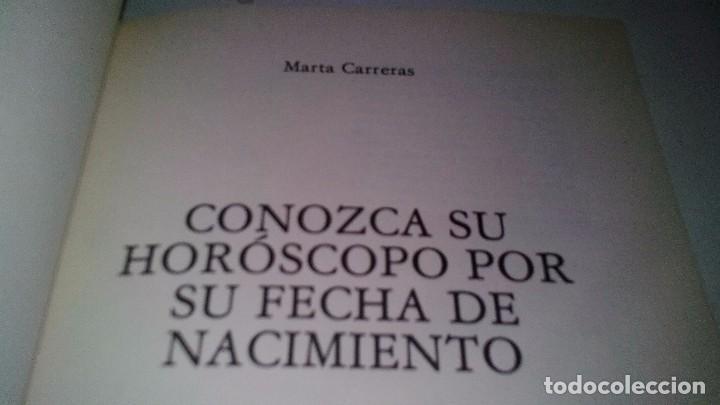 Libros de segunda mano: EL HOROSCOPO SEGUN EL DIA DE NACIMIENTO-MARTA CARRERAS / EDITORIAL DE VECCHI 1988 - Foto 4 - 105847763