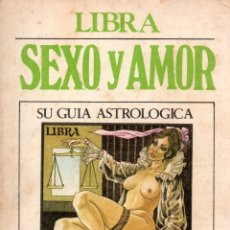 Libros de segunda mano: LIBRA. SEXO Y AMOR. SU GUÍA ASTROLÓGICA. TERY KING. EDICIONESW SEDMAY, S.A. 1977.. Lote 106266463