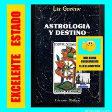 Libros de segunda mano: ASTROLOGIA Y DESTINO - LIZ GREENE - EDICIONES OBELISCO - EXCELENTE - 1ª PRIMERA EDICIÓN. Lote 109283919
