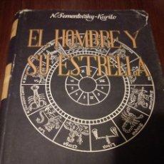 Libros de segunda mano: EL HOMBRE Y SU ESTRELLA. N. SEMENTOVSKY-KURILO . Lote 109409423