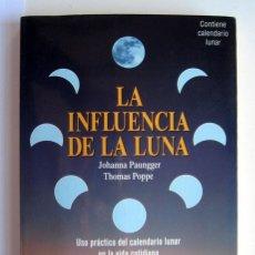 Libros de segunda mano: LA INFLUENCIA DE LA LUNA, POR JOHANNA PAUNGGER Y THOMAS POPPE. . Lote 109491995