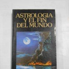 Libros de segunda mano: LA ASTROLOGÍA Y EL FIN DEL MUNDO - GOSHEN, SALO W. TDK326. Lote 109747915