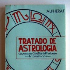 Libros de segunda mano: TRATADO DE ASTROLOGÍA, POR ALPHERAT. CONSTRUCCIÓN CIENTÍFICA DEL HORÓSCOPO. Lote 110223415