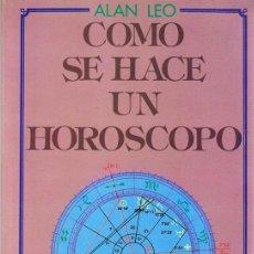 Libros de segunda mano: COMO SE HACE UN HOROSCOPO ALAN LEO. Lote 271522258