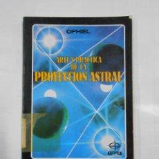 Libros de segunda mano: ARTE Y PRÁCTICA DE LA PROYECCIÓN ASTRAL. LA TABLA DE ESMERALDA. OPHIEL. EDAF. TDK172. Lote 112513483