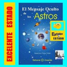 Libros de segunda mano: EL MENSAJE OCULTO DE LOS ASTROS - FRANCISCO NIETO VIDAL - EDITORIAL CREACIÓN - ASTROLOGÍA MISTERIOS. Lote 112931971