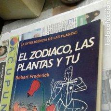 Libros de segunda mano: EL ZODIACO, LAS PLANTAS Y TU.ROBERT FREDERICK.LA INTELIGENCIA DE LAS PLANTAS.1985. Lote 113155902