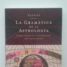 Libros de segunda mano: LA GRAMATICA DE LA ASTROLOGIA - ZADKIEL . Lote 113175923