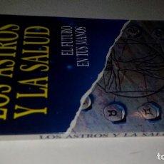 Libros de segunda mano: LOS ASTROS Y LA SALUD-EL FUTURO EN TUS MANOS-BIBLIOTECA PRACTICA-EDICIONES BSA. Lote 113523471