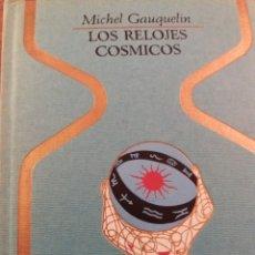 Libros de segunda mano: LOS RELOJES CÓSMICOS. Lote 113612640