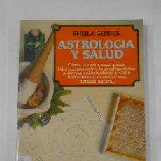 Libros de segunda mano: ASTROLOGÍA Y SALUD. SHEILA GEDDES. EDAF. TDK339. Lote 117560403