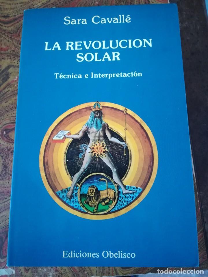 LA REVOLUCION SOLAR-TECNICA E INTERPRETACION-SARA CAVALLE-EDIC. OBELISCO.1ª EDI 1990 (Libros de Segunda Mano - Parapsicología y Esoterismo - Astrología)