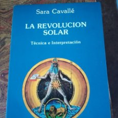 Libros de segunda mano: LA REVOLUCION SOLAR-TECNICA E INTERPRETACION-SARA CAVALLE-EDIC. OBELISCO.1ª EDI 1990. Lote 117958815